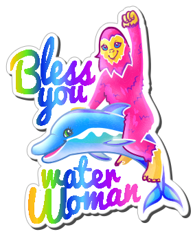 Bless You, Water Woman