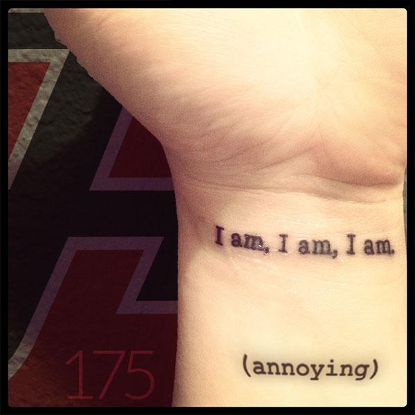 I Am I Am I Am (Annoying)