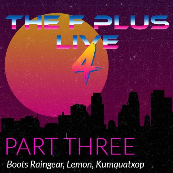 F Plus Live 4 | Part Three