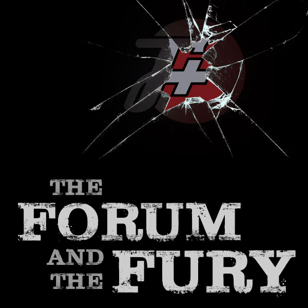 The Forum And The Fury