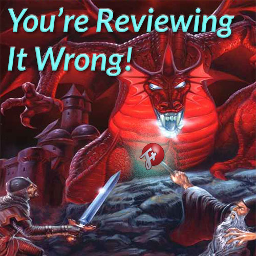 You're Reviewing It Wrong