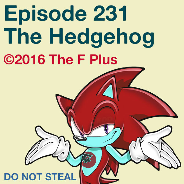 Episode 231 The Hedgehog