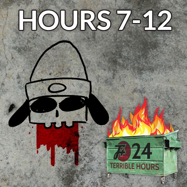 24 Terrible Hours (Hours 7-12)