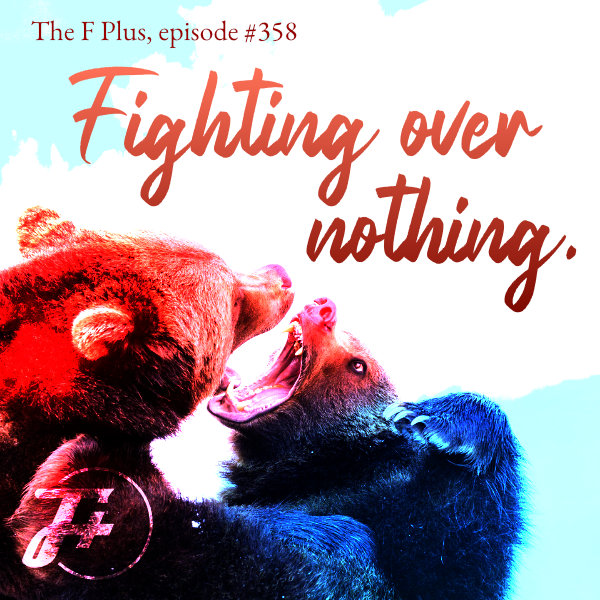 Fighting Over Nothing