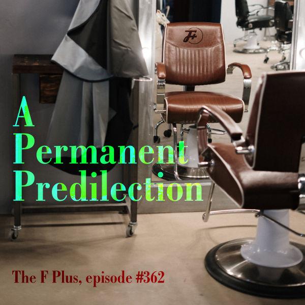 A Permanent Predilection