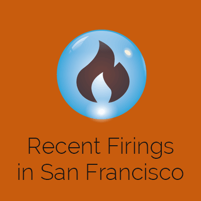Recent Firings in San Francisco