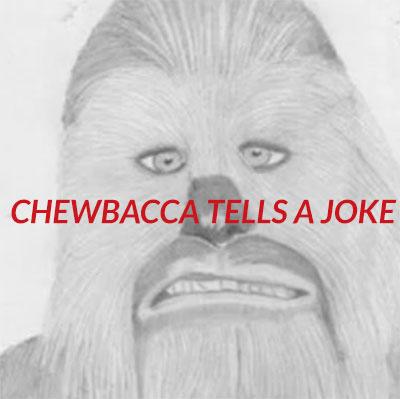 Chewbacca tells a joke.