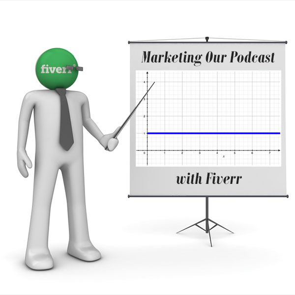 Marketing Our Podcast With Fiverr