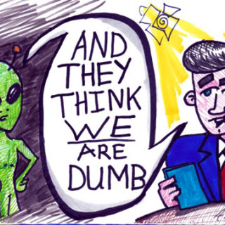 and they think WE are dumb ~ art by Adam Bozarth