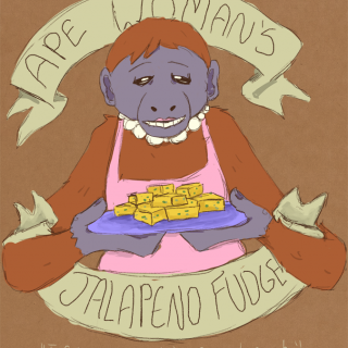 Ape Woman's Jalapeno Fudge ~ art by Positronic