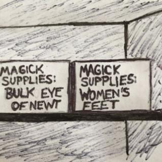 Magick Supplies: Eye of Newt & Women's Feet ~ art by Sherman Tank