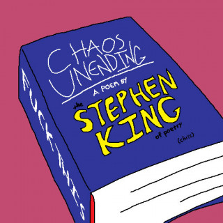 Chaos Unending a poem by the Stephen King of poetry ~ art by Sham Bam Bamina